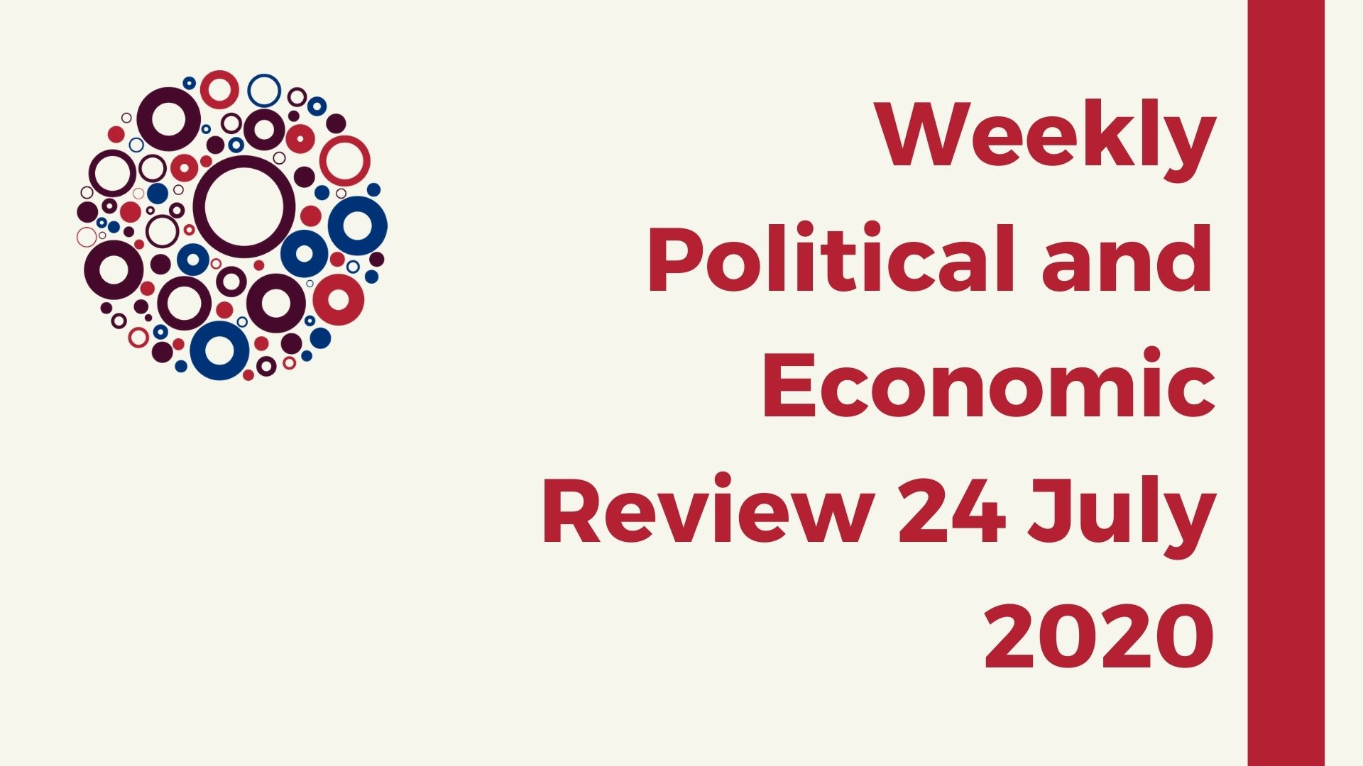 Weekly Political and Economic Review 24 July 2020