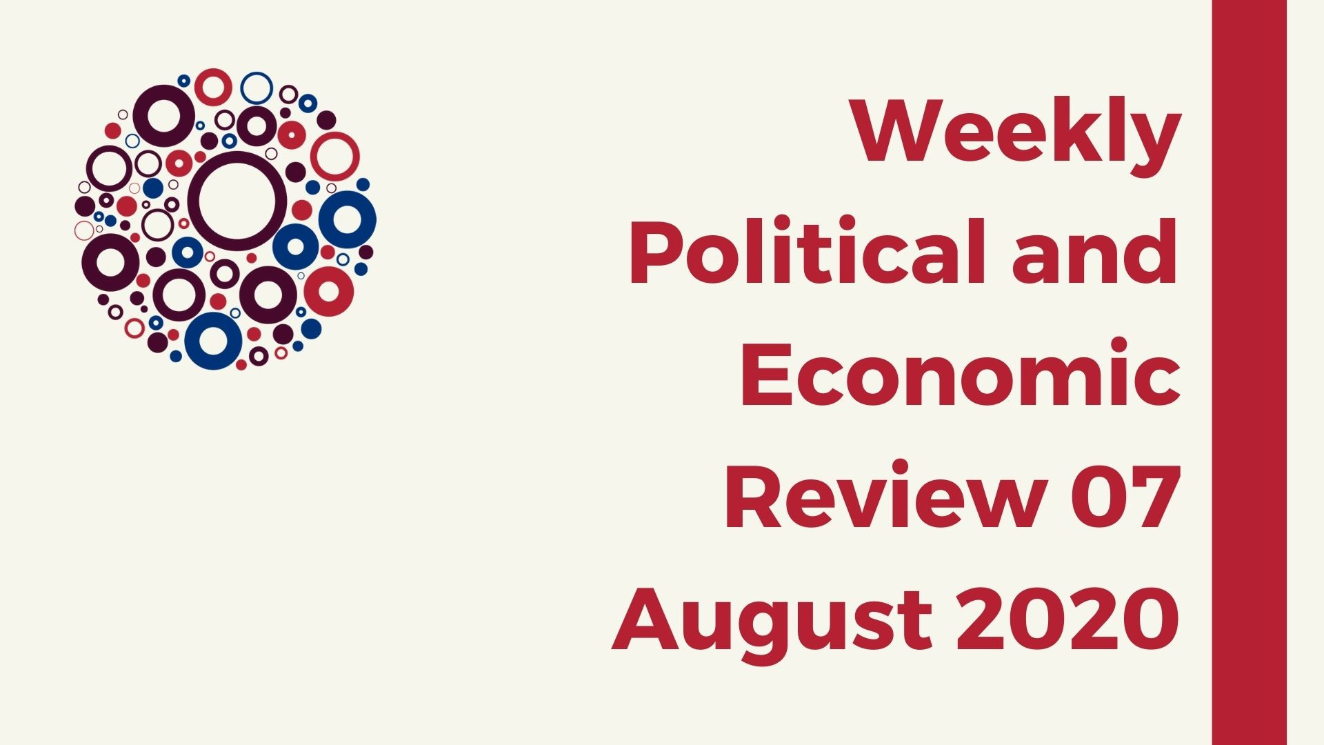 Weekly Political and Economic Review 07 August 2020