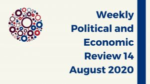 Weekly Political and Economic Review 14 August 2020