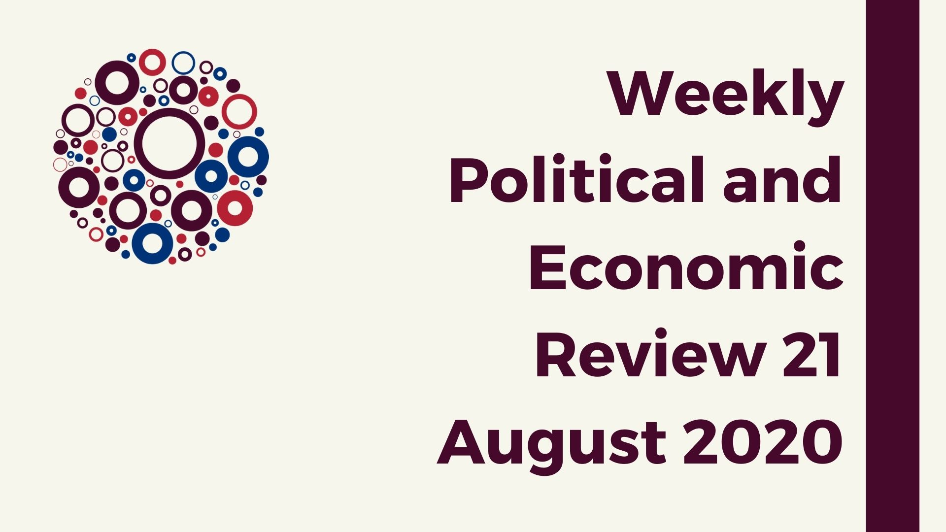 Weekly Political and Economic Review 21 August 2020