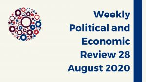 Weekly Political and Economic Review 28 August 2020