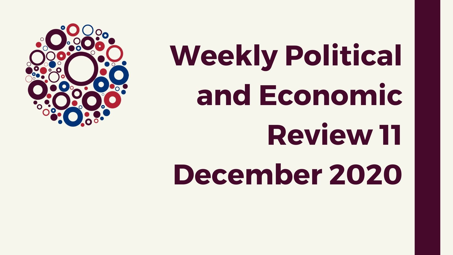 Weekly Political ad Economic Review 11 December 2020