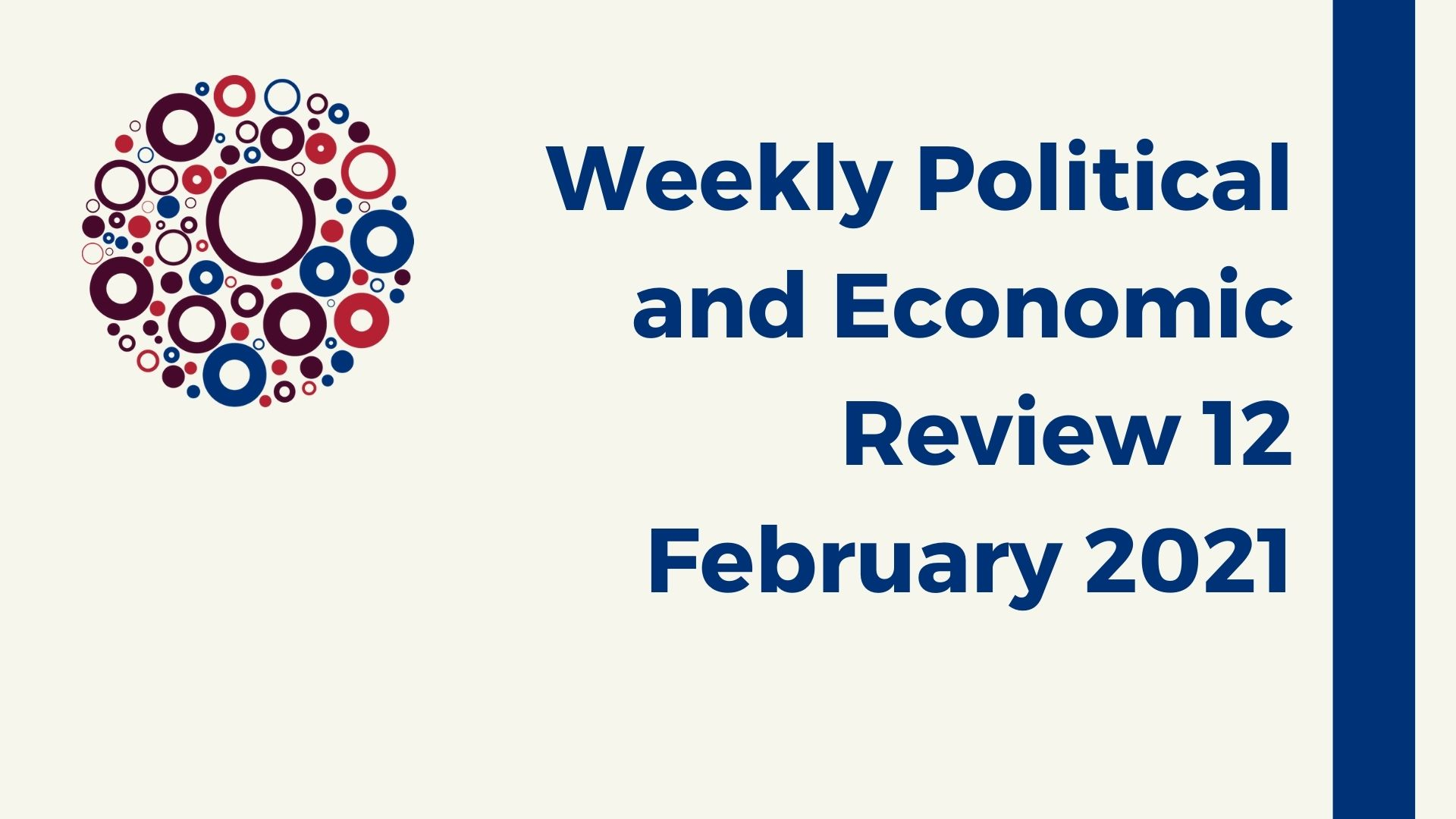 Weekly Political and Economic Review 12 February 2021