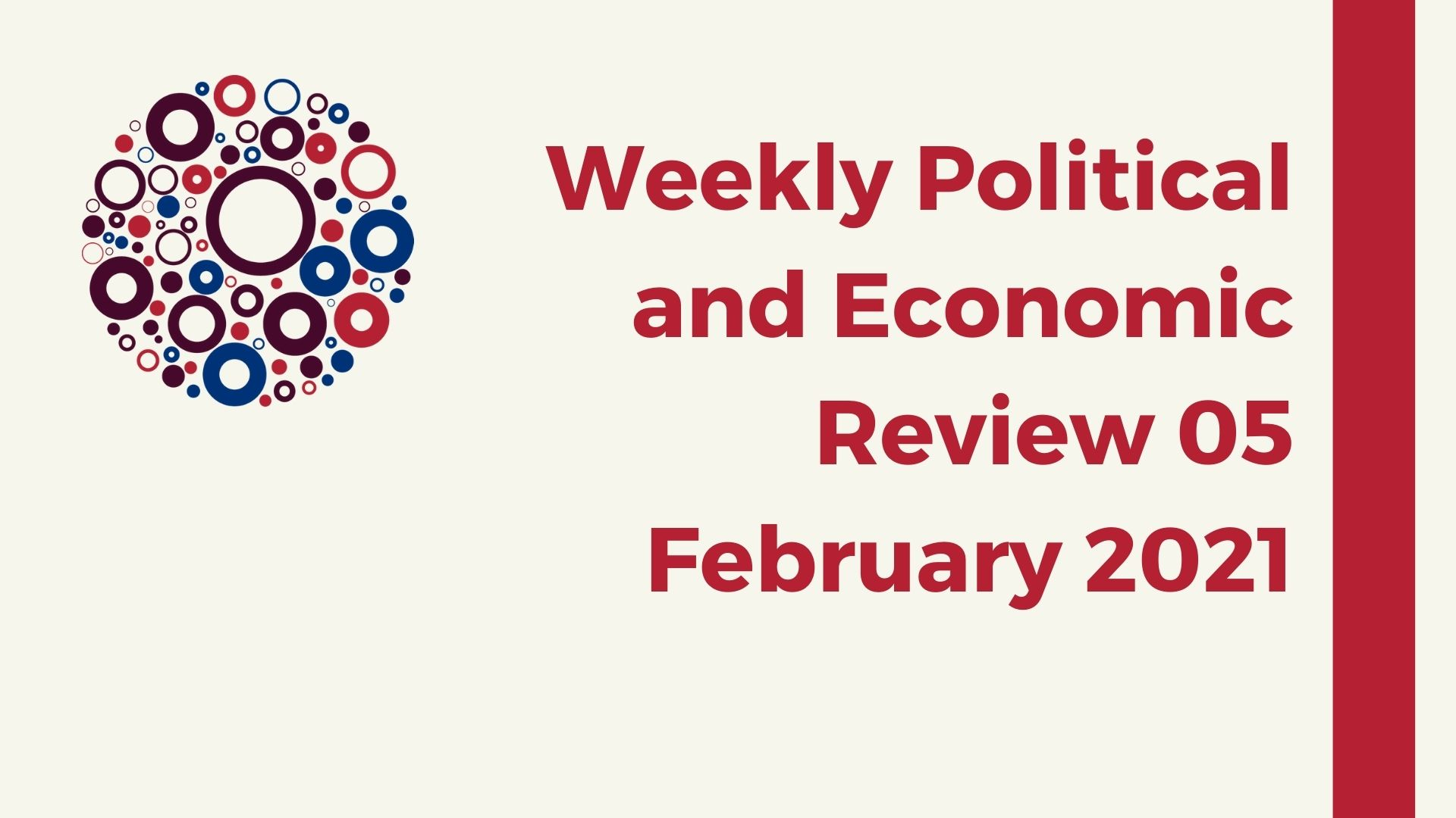 Weekly Political and Economic Review 05 February 2021
