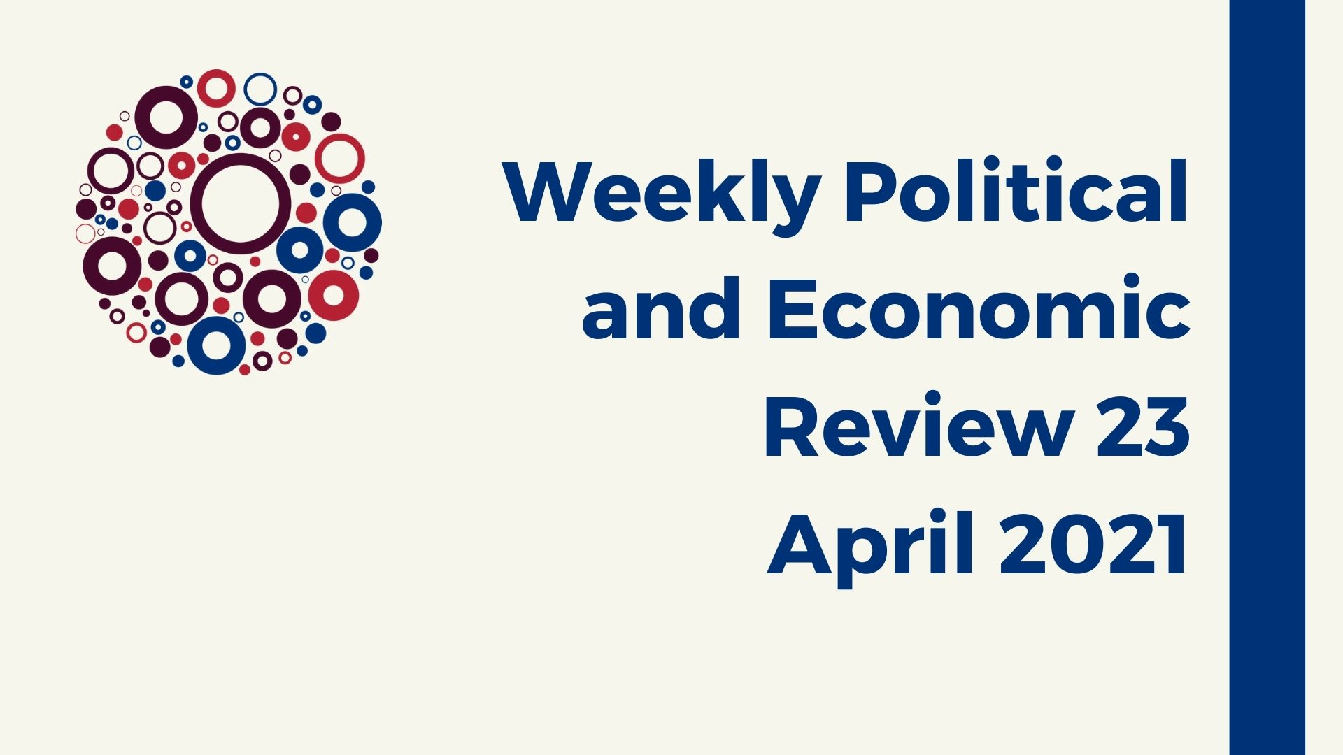 Weekly Political and Economic 23 April 2021
