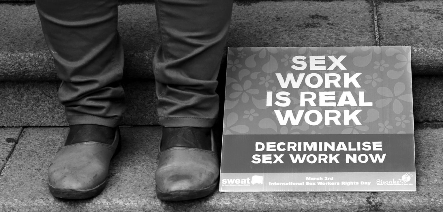 Government must fast-track laws to decriminalise and protect sex workers
